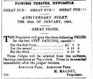 Step dancing at Princess Theatre, Newcastle 1861. Advertising (1861, January 19). The Maitland Mercury and Hunter River General Advertiser (NSW : 1843 - 1893), p. 3. Retrieved September 25, 2016, from http://nla.gov.au/nla.news-article18679866